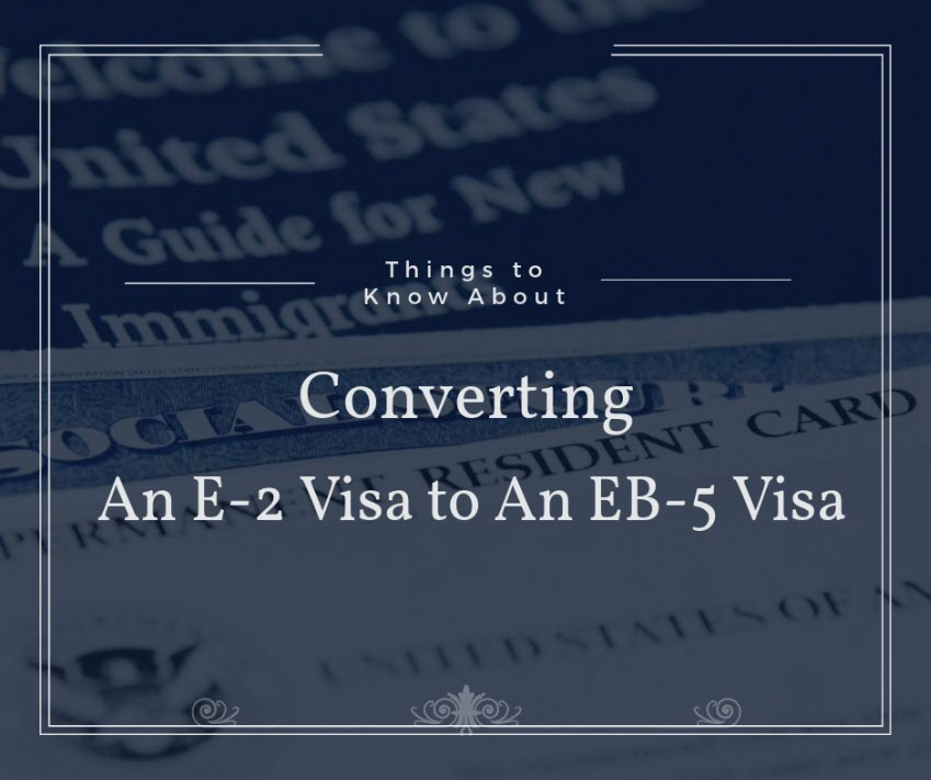 e-2-visa-to-eb-5-visa